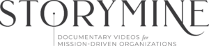Storymine documentary videos for mission driven organizations